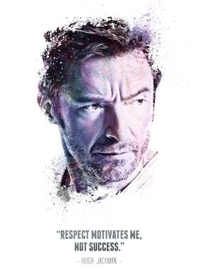 The Legendary Hugh Jackman and his quote.