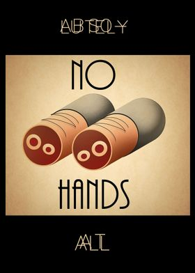 A simple poster about having absolutely no hands at all ...