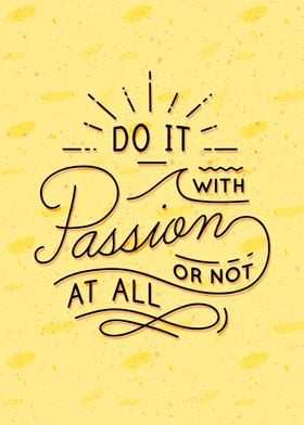 Do it with Passion or not at all quote. Typographic des ...