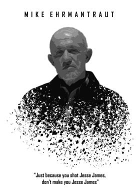 Mike Ehrmantraut with quote  . BADASS