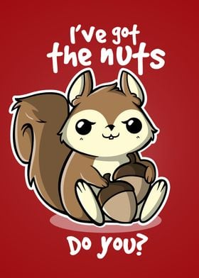 I've got the nuts! Do you?