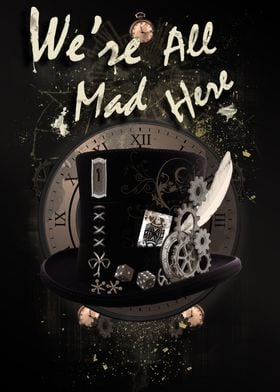 We're All Mad Here (Steampunk) - Mad Hatter Steampunk s ...