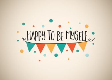 Happy To Be Myself