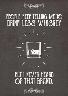 Less Whiskey Quote.