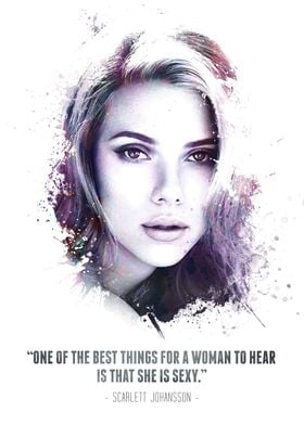 The Legendary Scarlett Johansson and her quote.