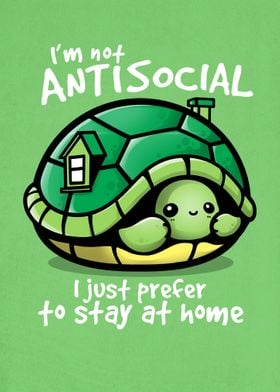 I'm not antisocial, I just prefer to stay at home