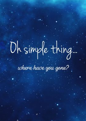 Oh simple thing...