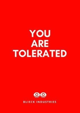 You Are Tolerated