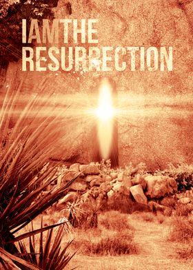 I Am The Resurrection