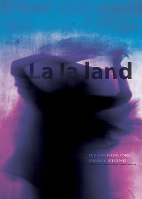 poster of the LA LA LAND movi