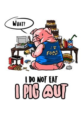 I Pig Out