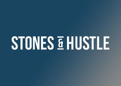Stones and Hustle