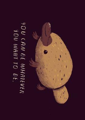 inspirational platypus