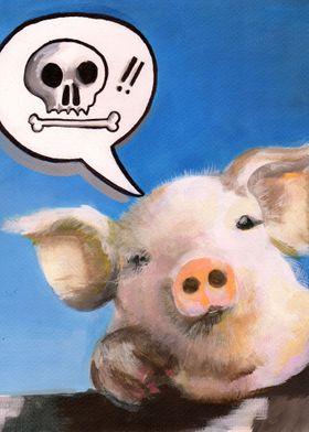 """Pig say :""""you die!!"""""""