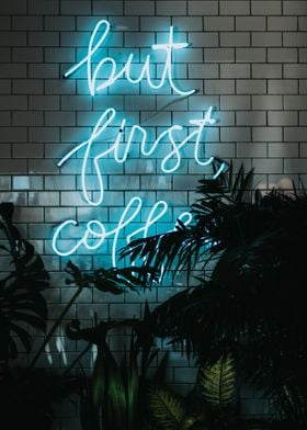 Neon But First Coffee