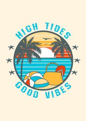 High Tides Good Vibes