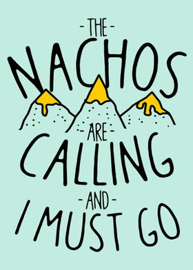 The Nachos Are Calling
