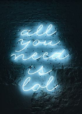 All You Need Neon Sign