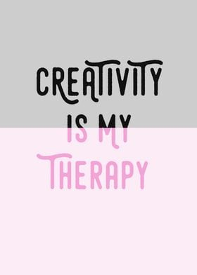 Creativity is my therapy