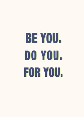 Be You Do You For You BW