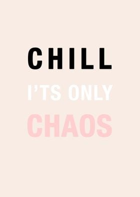 Chill its only chaos
