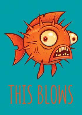 This Blows Blowfish