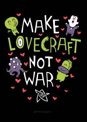 Make Lovecraft not war