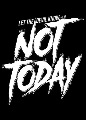Let Devil Know Not Today