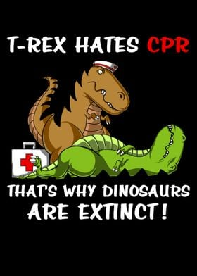 Dinosaur T Rex Hates CPR