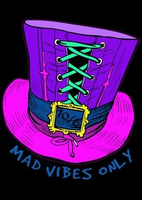 Mad Vibes Only Hatter