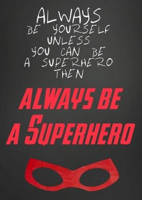 Always Be A Superhero