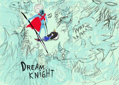 APR19: Dream knight