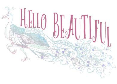 Hello Beautiful Peacock
