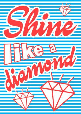 Shine Like A Diamond