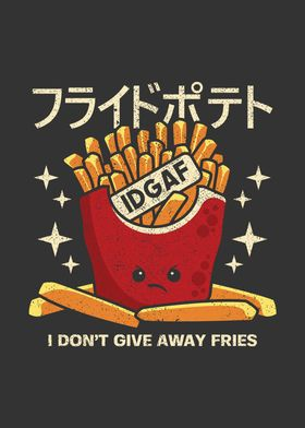I Dont Give Away Fries