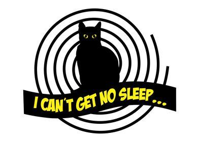 I cant get no sleep