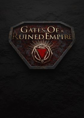 Gates Of  a Ruined Empire