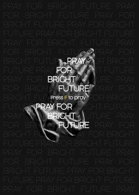 Pray for bright future
