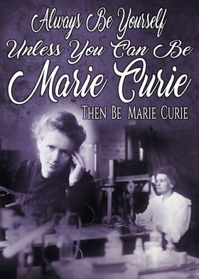 Be Marie Curie