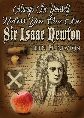 Be Sir Isaac Newton
