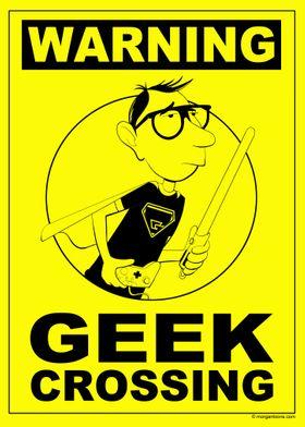 Warning Geek Crossing