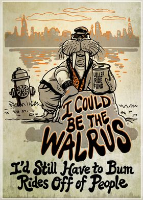 I Could Be The Walrus