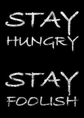 Stay hungry foolish Black