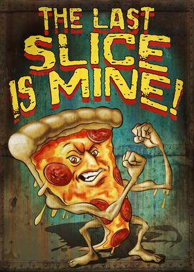Last Pizza Slice is Mine