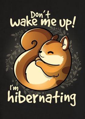 Im hibernating