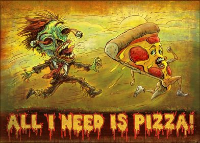 All I Need is Pizza Zombie