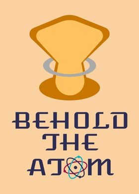 Behold The Atom