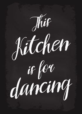 My Kitchen Is For Dancing Poster By Millionaire Quotes Displate