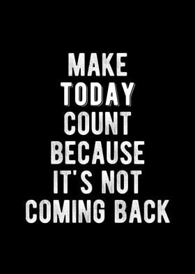 Make Today Count Quote