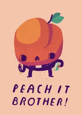 peach it brother